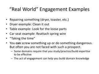 """Real World"" Engagement Examples"