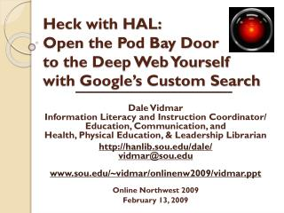 Heck with HAL: Open the Pod Bay Door to the Deep Web Yourself with Google's Custom Search