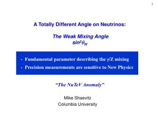 "A Totally Different Angle on Neutrinos: The Weak Mixing Angle sin 2 q W ""The NuTeV Anomaly"""