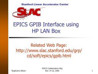 EPICS GPIB Interface using            HP LAN Box