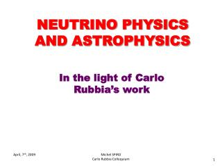 NEUTRINO PHYSICS AND ASTROPHYSICS