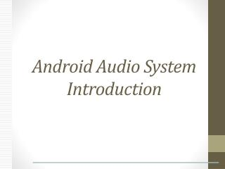 Android Audio System Introduction