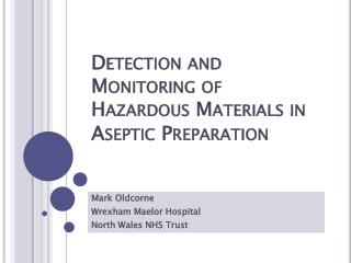 Detection and Monitoring of Hazardous Materials in Aseptic Preparation