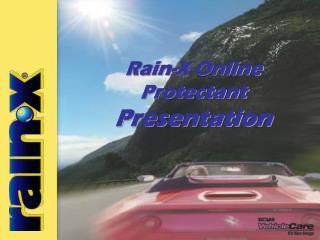 Rain-X Online Protectant Presentation