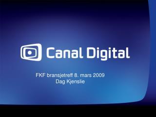 FKF bransjetreff 8. mars 2009 Dag Kjenslie