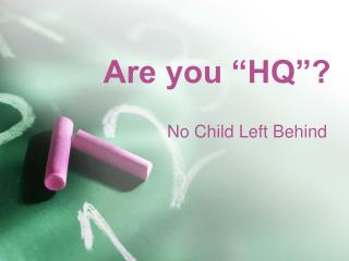 "Are you ""HQ""?"