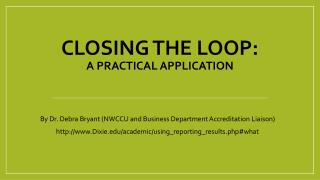 CLOSING the LOOP: a practical application
