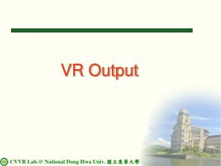 VR Output