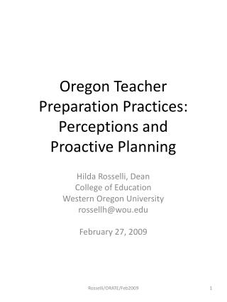 Oregon Teacher Preparation Practices: Perceptions and  Proactive Planning