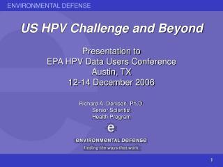 Richard A. Denison, Ph.D. Senior Scientist Health Program
