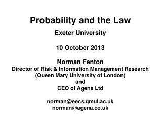 Exeter University 10 October 2013 Norman Fenton