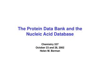 The Protein Data Bank and the  Nucleic Acid Database