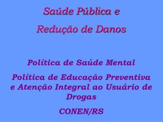 Saúde Pública e  Redução de Danos Política de Saúde Mental