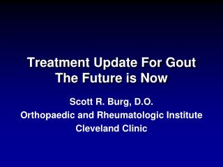 Treatment Update For Gout The Future is Now