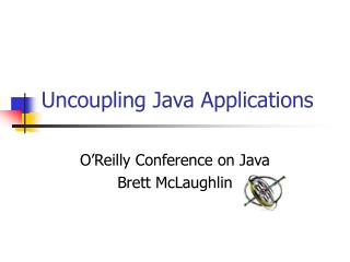 Uncoupling Java Applications