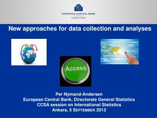 New approaches for data collection and analyses