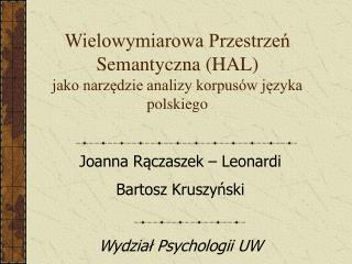 Wielowymiarowa Przestrzeń Semantyczna (HAL) jako narzędzie analizy korpusów języka polskiego