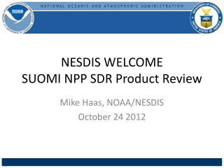 NESDIS WELCOME SUOMI NPP SDR Product Review