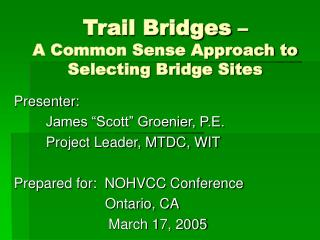 Trail Bridges    A Common Sense Approach to Selecting Bridge Sites