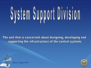 System Support Division