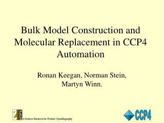 Bulk Model Construction and Molecular Replacement in CCP4 Automation