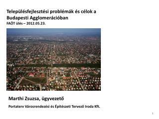 Településfejlesztési problémák és célok a  Budapesti Agglomerációban FAÖT ülés – 2012.05.23.