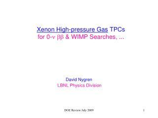 Xenon High-pressure Gas  TPCs for 0-    & WIMP Searches, ...