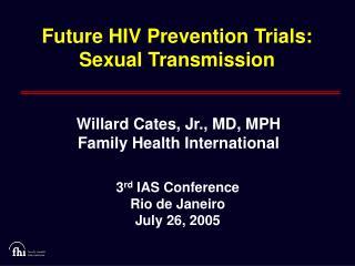 Future HIV Prevention Trials: Sexual Transmission