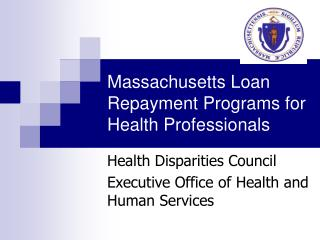 Massachusetts Loan Repayment Programs for Health Professionals