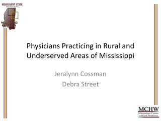 Physicians Practicing in Rural and Underserved Areas of Mississippi