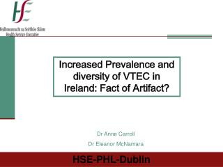 Increased Prevalence and diversity of VTEC in Ireland: Fact of Artifact?