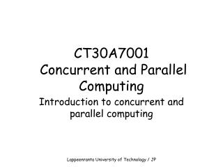 CT30A7001  Concurrent and Parallel Computing