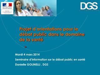 Projet  d'orientations pour le débat public  dans  le  domaine  de la santé >