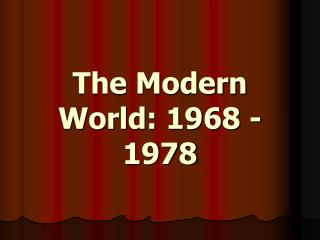 The Modern World: 1968 -1978