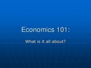 Economics 101: