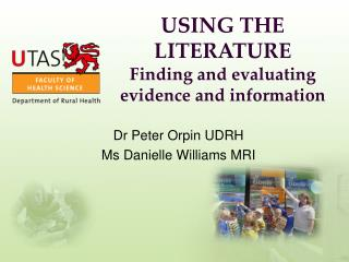 USING THE LITERATURE Finding and evaluating evidence and information