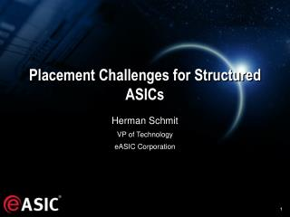 Placement Challenges for Structured ASICs