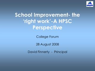 School Improvement- the 'right work'-A HPSC Perspective