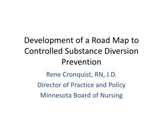 Development of a Road Map to Controlled Substance Diversion Prevention