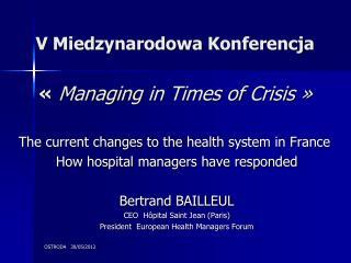 V  Miedzynarodowa Konferencja « Managing  in Times of  Crisis »