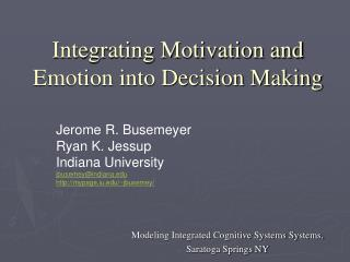 Integrating Motivation and Emotion into Decision Making