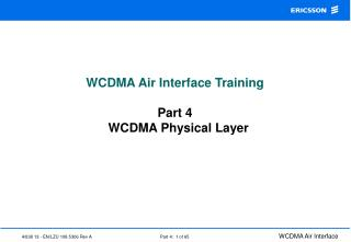 WCDMA Air Interface Training Part 4   WCDMA Physical Layer
