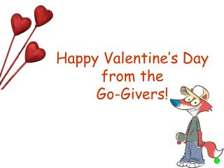 Happy Valentine�s Day from the  Go-Givers!