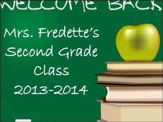 Mrs. Fredette�s Second Grade Class   2013-2014