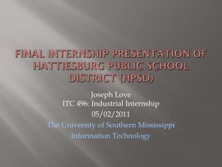 Final Internship Presentation of  Hattiesburg Public School District (HPSD)