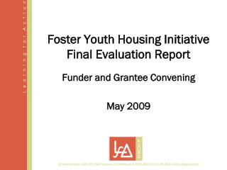Foster Youth Housing Initiative Final Evaluation Report
