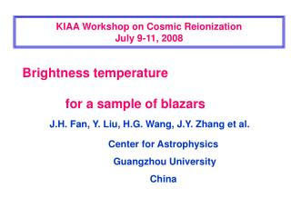 KIAA Workshop on Cosmic Reionization July 9-11, 2008