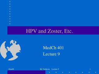 HPV and Zoster, Etc.