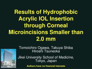Results of Hydrophobic Acrylic IOL Insertion through Corneal Microincisions Smaller than 2.0 mm