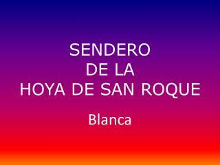 SENDERO DE LA HOYA DE SAN ROQUE
